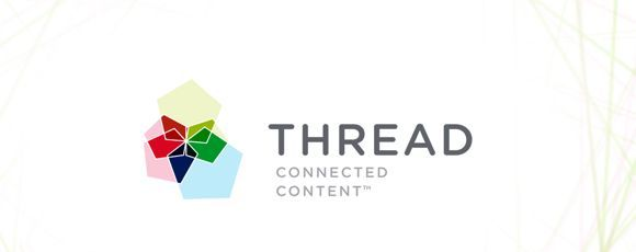 Thread Connected Content puts the focus on creative storytelling